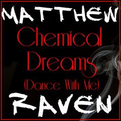 Chemical Dreams (Dance With Me)