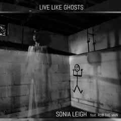 Live Like Ghosts (feat. Rob the Man)