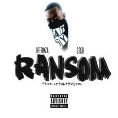 Ransom (feat. Ca$H)