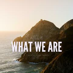 What We Are (feat. Darlene Rose Favenir)