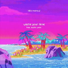 Waste Your Time (feat. Austin White)