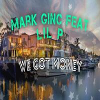 We Got Money (feat. Lil P)