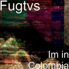 Im in Colombia