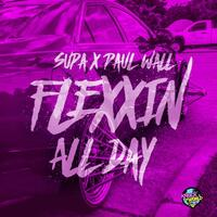 Flexxin' All Day (feat. Paul Wall)
