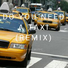Do You Need a Taxi (Remix)