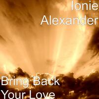 Bring Back Your Love