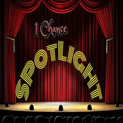 1 Chance Spotlight