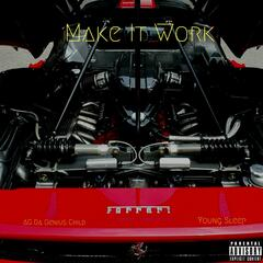 Make It Work (feat. Young Sleep)