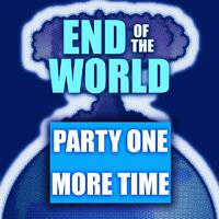 End of the World (Party One More Time) [feat. Milad, Kierra Gray & Boogieman]