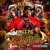 L.G.T.P.S. (Lets Get This Party Started) [feat. E-40]