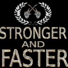 Stronger and Faster