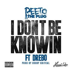 I Don't Be Knowin (feat. Drebo)