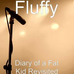 Diary of a Fat Kid Revisited