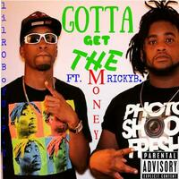 Gotta Get the Money (feat. Ricky1takeb)