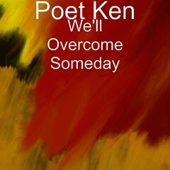 We'll Overcome Someday