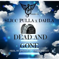 Dead and Gone (feat. Dahla)