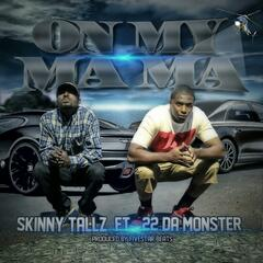 On My Mama (feat. 22 da Monster)