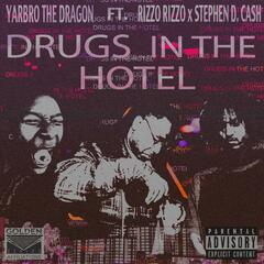 Drugs in the Hotel (feat. Rizzo Rizzo & Stephen D. Cash)