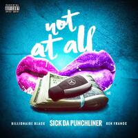 Not at All (feat. Fbg Billionaire Black & Ben Francc)