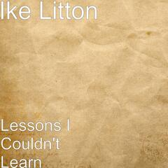 Lessons I Couldn't Learn