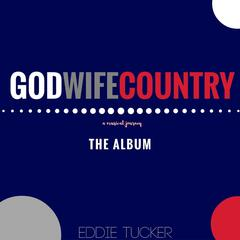 God Wife & Country