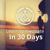 Learn to Meditate in 30 Days - Guided Meditation