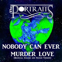 Nobody Can Ever Murder Love (Bilingual English and French Version)