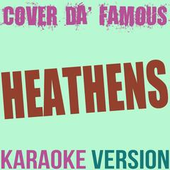 Heathens (Originally Performed by Twenty One Pilots) [Karaoke Instrumental]