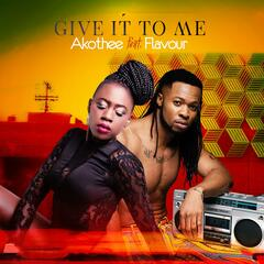 Give It to Me (feat. Flavour)