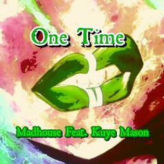 One Time (feat. Kuye Mason)