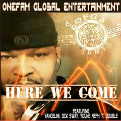 Here We Come (feat. Yancelini, Ock Sway, Young Neph & T. Double)