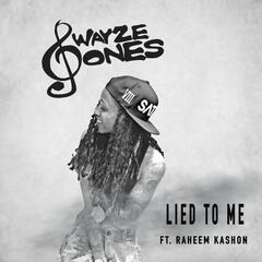Lied to Me (feat. Raheem Kashon)