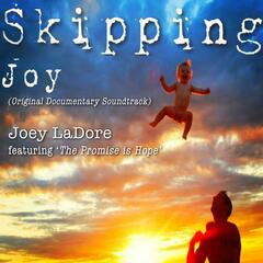Skipping Joy (Original Documentary Soundtrack) [feat. the Promise Is Hope]