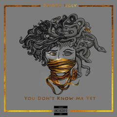 You Don't Know Me Yet (Deluxe)