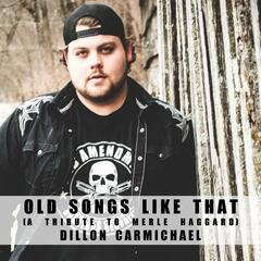 Old Songs Like That (A Tribute to Merle Haggard)