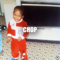Chop (feat. Kidd Upstairs)