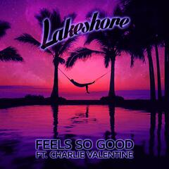 Feels So Good (feat. Charlie Valentine)