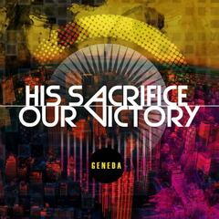 His Sacrifice, Our Victory