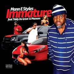 Immature (feat. Tiddy da Great & Phenom)