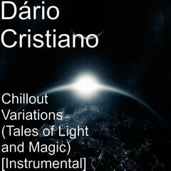 Chillout Variations (Tales of Light and Magic) [Instrumental]