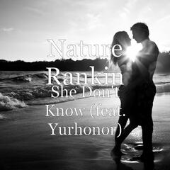 She Don't Know (feat. Yurhonor)