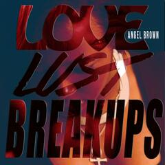 Love, Lust, & BreakUps