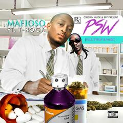PSW (Pills, Syrup & Weed) [feat. T-Rock]