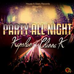 Party All Night (feat. Chinna K)