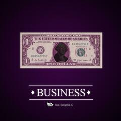 Business (feat. Seraphik-G)