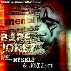 Me, Myself & Jokez, Pt. 1