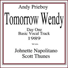 Tomorrow Wendy (Day One Basic Vocal Track 1989) [feat. Johnette Napolitano & Scott Thunes]