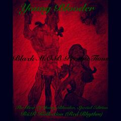 The Best of Young Blooder (Special Edition) [Raw Unmastered Red Rhythm Kollection]