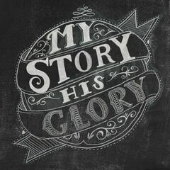 My Story His Glory