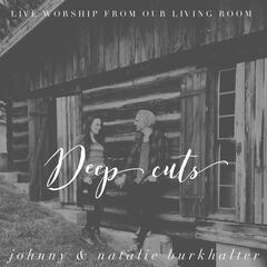 Deep Cuts: Live Worship from Our Living Room